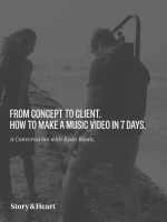 From concept to client. how to make a music video in 7 days.
